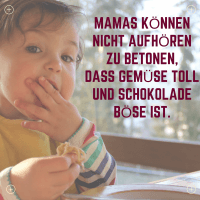 Was Mamas können
