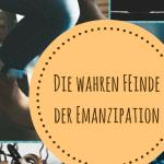 Omas Senf: Mütter: Die wahren Feinde der Emanzipation