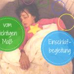 Vom richtigen Maß bei der Einschlafbegleitung