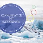 Nur der Eisberg bleibt: So ändert sich die Kommunikation mit Kindern
