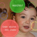 Waschies - Kinderhaut reinigen ohne Chemie