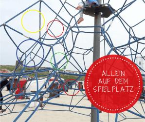 waruzm Kinder allein auf dem Spielplatz zurecht kommen sollten