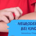 Neurodermitis - die besten Cremes, Pflege und Heilungsansätze