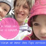 Urlaub ohne Papa - warum getrennt verreisen besonders schön ist