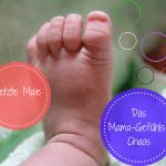 Das letzte Mal- vom Gefühlschaos einer Nicht-mehr-Baby-Mama