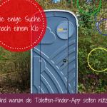 Die ewige Suche nach einer Toilette: Wann der Toilet Finder versagt