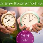 Zeit ist relativ: Die längste Hochzeit der Welt