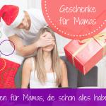 Geschenkideen für Mama! Darüber freuen sich Mütter - danke Mama