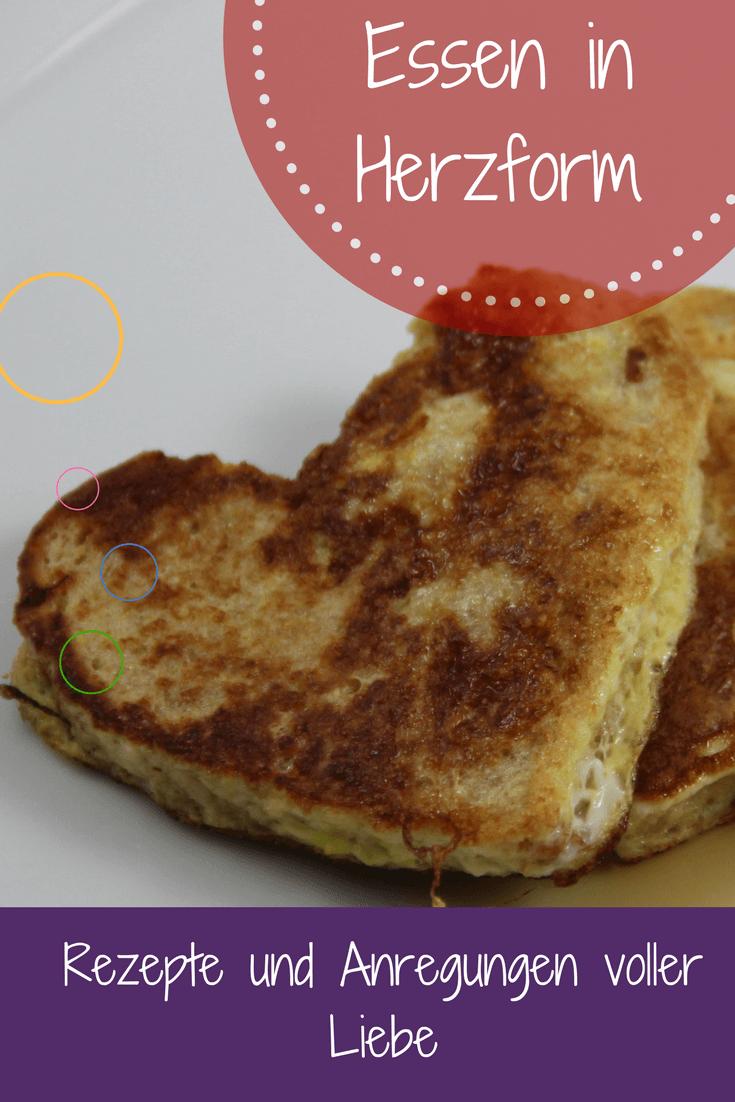 French Toast, Blätterteigherzen, Joghurt in Herzform und GEmüse: Es gibt viele Möglichkeiten, Essen in Herzform zu präsentieren. Hier sind einige davon