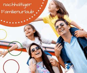 nachhaltig Urlaub machen nachhaltiger und sanfter tourismus