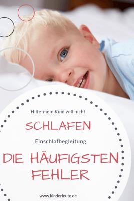 Einschlafbegleitung die häufigsten Fehler warum Kinder nicht einschlafen