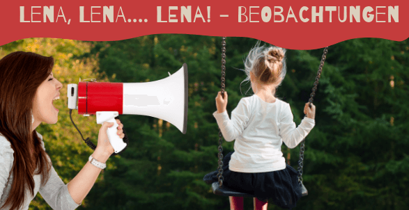 Beobachtung Lena nicht gehorchen